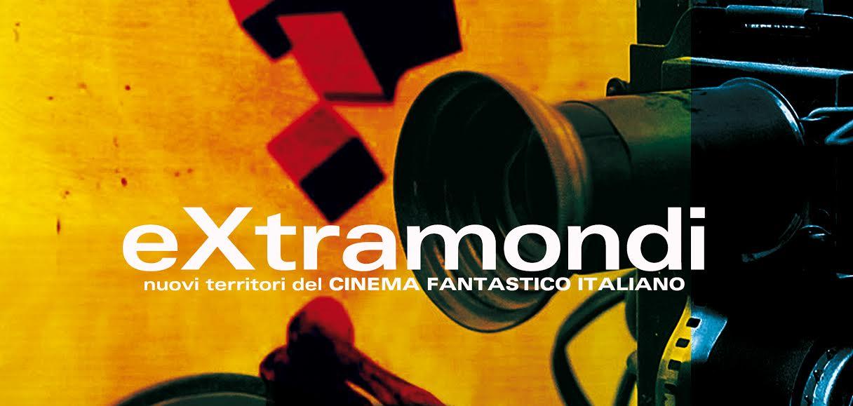 Extramondi - NUOVI territori del cinema fantastico italiano