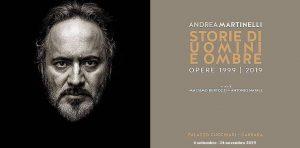 Andrea Martinelli: storie di uomini e ombre Opere 1999 - 2019