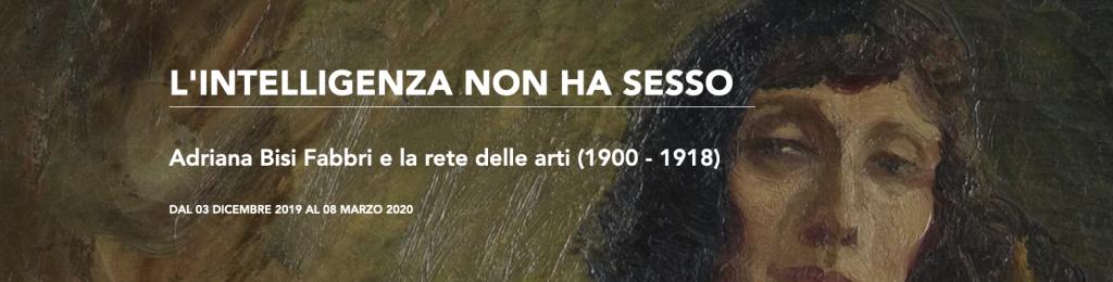 L'intelligenza non ha sesso. Adriana Bisi Fabbri e la rete delle arti (1900 – 1918) - MILANO, Museo del Novecento