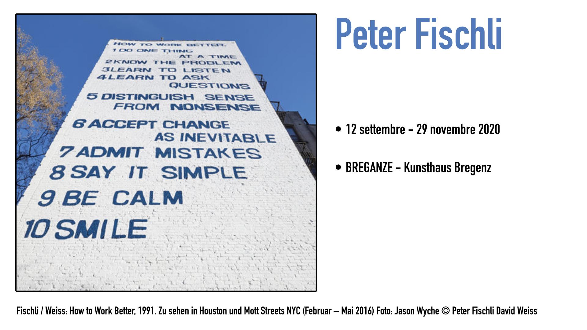 Fischli / Weiss: How to Work Better, 1991. Zu sehen in Houston und Mott Streets NYC (Februar – Mai 2016) Foto: Jason Wyche © Peter Fischli David Weiss