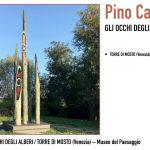 Pino Castagna - GLI OCCHI DEGLI ALBERI / TORRE DI MOSTO (Venezia) – Museo del Paesaggio